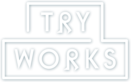 TRY WORKS